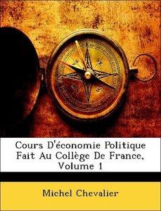Cours D'économie Politique Fait Au Collège De France, Volume 1
