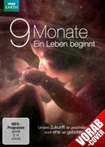 9 Monate - Ein Leben beginnt