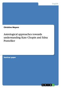 Astrological approaches towards understanding Kate Chopin and Ed
