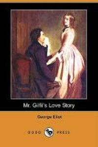 Mr. Gilfilas Love Story (Dodo Press)