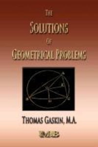 The Solutions of Geometrical Problems - Examples in Plane Coordi