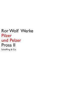 Pilzer und Pelzer. Prosa 2. Ror Wolf Werke