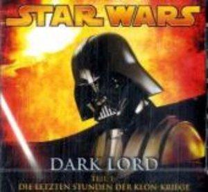 Dark Lord 1-Die Letzten Stunden Der Klon-Kriege