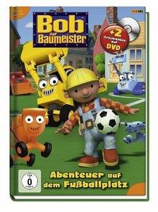 Bob der Baumeister. Abenteuer auf dem Fußballplatz