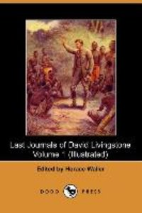 The Last Journals of David Livingstone, Volume I