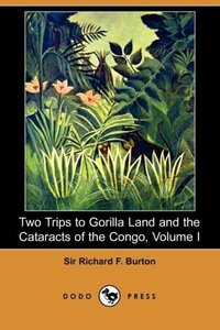 Two Trips to Gorilla Land and the Cataracts of the Congo, Volume
