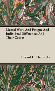 Mental Work and Fatigue and Individual Differences and Their Cau