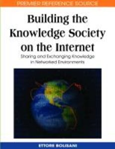 Building the Knowledge Society on the Internet: Sharing and Exch