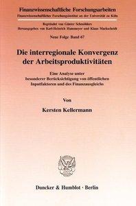 Die interregionale Konvergenz der Arbeitsproduktivitäten.
