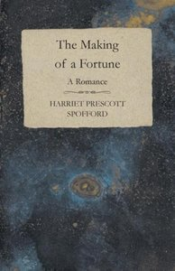 The Making of a Fortune - A Romance
