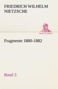 Fragmente 1880-1882, Band 3
