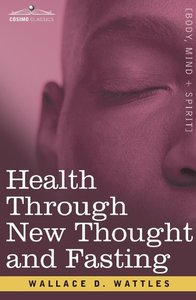 Health Through New Thought and Fasting
