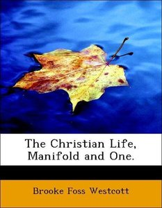 The Christian Life, Manifold and One.