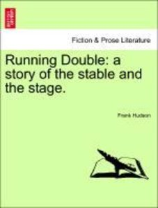 Running Double: a story of the stable and the stage, vol. I