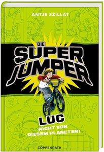 Die Super Jumper 01. Luc - Nicht von diesem Planeten!