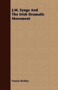 J.M. Synge and the Irish Dramatic Movement