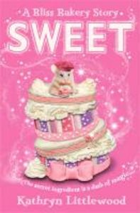 The Bliss Bakery Trilogy 02. Sweet