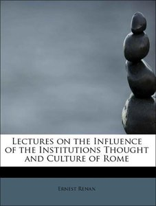Lectures on the Influence of the Institutions Thought and Cultur
