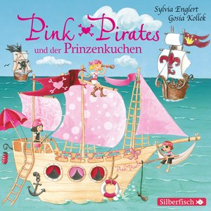 Pink Pirates 01: Pink Pirates und der Prinzenkuchen
