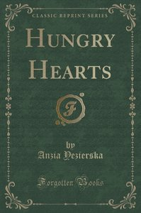 Hungry Hearts (Classic Reprint)