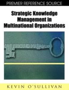 Strategic Knowledge Management in Multinational Organizations