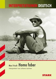 Homo Faber. Interpretationshilfe Deutsch