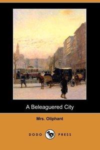A Beleaguered City (Dodo Press)