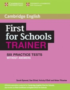 First for schools Trainer/Six Practice Tests without answers