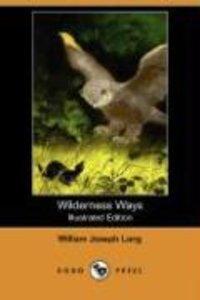 Wilderness Ways (Illustrated Edition) (Dodo Press)