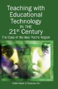 Teaching with Educational Technology in the 21st Century: The Ca