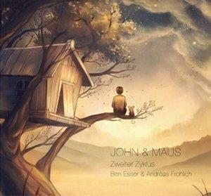 John & Maus - Zweiter Zyklus