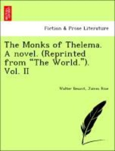 "The Monks of Thelema. A novel. (Reprinted from ""The World.""). Vo"