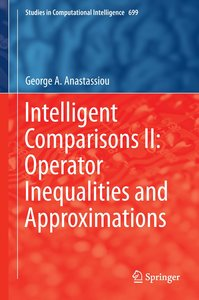 Intelligent Comparisons II: Operator Inequalities and Approximat