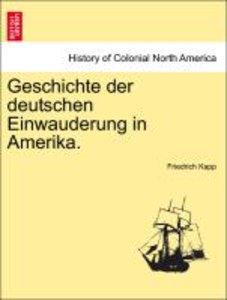 Geschichte der deutschen Einwauderung in Amerika.