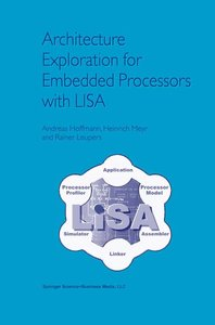 Architecture Exploration for Embedded Processors with LISA