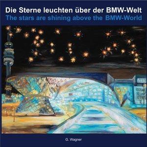 Die Sterne leuchten über der BMW-Welt