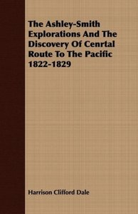 The Ashley-Smith Explorations And The Discovery Of Cenrtal Route