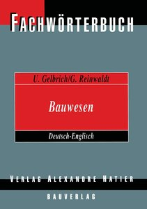 Fachwörterbuch Bauwesen / Dictionary Building and Civil Engineer