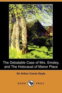 The Debatable Case of Mrs. Emsley, and the Holocaust of Manor Pl