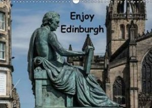 Enjoy Edinburgh 2015 (Wall Calendar 2015 DIN A3 Landscape)
