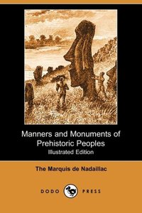 MANNERS & MONUMENTS OF PREHIST