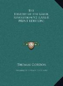 The History of the Greek Revolution V2 (LARGE PRINT EDITION)