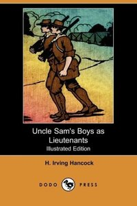 Uncle Sam's Boys as Lieutenants (Illustrated Edition) (Dodo Pres