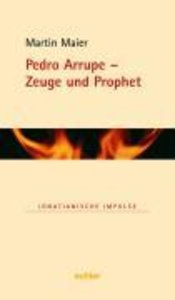 Pedro Arrupe - Zeuge und Prophet