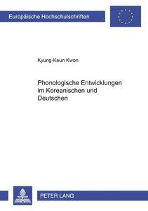 Phonologische Entwicklungen im Koreanischen und Deutschen