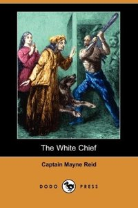 The White Chief (Dodo Press)