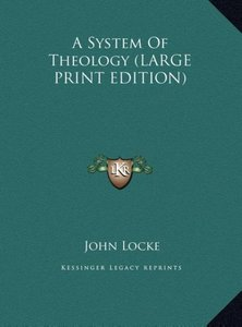 A System Of Theology (LARGE PRINT EDITION)