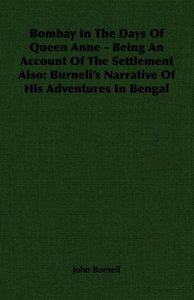 Bombay In The Days Of Queen Anne - Being An Account Of The Settl