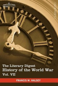 The Literary Digest History of the World War, Vol. VII (in ten v
