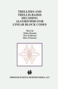 Trellises and Trellis-Based Decoding Algorithms for Linear Block